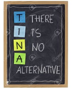 TINA-there-is-no-alternative-phrase-attributed-to-Margaret-Thatcher-white-chalk-handwrting-and-color-Stock-Photo